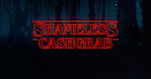 Shameless Cashgrab